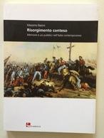 Massimo Baioni Risorgimento Conteso Memorie E Usi Pubblici Italia Contemporanea - Libri, Riviste, Fumetti