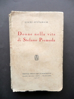 Giani Stuparich Donne Nella Vita Di Stefano Premuda Treves 1932 Prima Edizione - Libri, Riviste, Fumetti