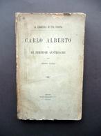 Carlo Alberto E Le Perfidie Austriache Pietro Vayra Roux Frassati Torino 1896 - Libri, Riviste, Fumetti