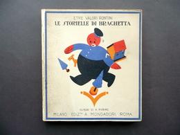 Le Storielle Di Brachetta Etre Valori Rontini Mondadori 1923 Disegni A. Rubino - Libri, Riviste, Fumetti