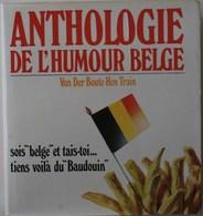 ANTHOLOGIE De L'HUMOUR BELGE - 800 Histoires Belges - TBE  / Belgique  Blagues  *** Voir 3 Scans ***** /E2 - Humour