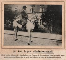 VON JAGOW PREFET POLICE BERLIN ALLEMAGNE REICH EMPEREUR GUILLAUME II KAISER PHOTO PRESSE FICHE ???? VERS 1910 ?? - Célébrités