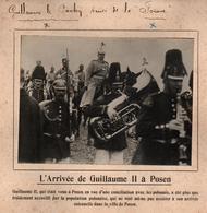 ARRIVEE EMPEREUR GUILLAUME II KAISER A POSEN PARADE MILITAIRE PHOTO PRESSE FICHE ???? VERS 1910 ?? - Célébrités