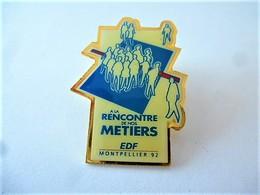 PINS A LA RENCONTRE DE NOS METIERS EDF MONTPELLIER 92 / 33NAT - EDF GDF