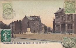 BELGIQUE. LA LOUVIERE.  CPA. PALAIS DE JUSTICE ET RUE DE LA LOI. ANNEE 1908. AFFRANCHISSEMENT COMPLIQUE - La Louvière