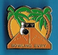 PIN'S //  ** BOWLING / EVRY ** - Bowling