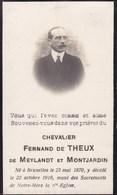 BRUXELLES Chevalier Fernand De THEUX De MEYLANDT Et MONTJARDIN 1870-1919 Souvenir Mortuaire DP - Décès