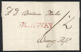 PARAGUAY: Complete Folded Letter Dated Asunción 19/FE/1812, To Buenos Aires, With Straightline Red PARAGUAY And Manuscri - Paraguay