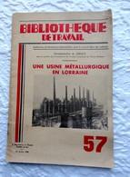 Bibliothéque Du Travail Bt N° 57: Scolaires > 6-12 Ans Une Usine Métallurgique En Lorraine - Books, Magazines, Comics