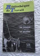 Bibliothéque Du Travail Bt N° 524: Scolaires > 12-18 Ans La Chasse à La Baleine - Books, Magazines, Comics