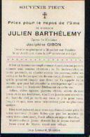Souvenir Mortuaire BARTHELEMY Julien (1830-1907) Mort à MOUSTIER-SUR-SAMBRE - Images Religieuses