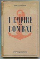 Empire Colonial Indochine  SIRIEX-HERTRICH L'Empire Au Combat 1945 - Books, Magazines, Comics