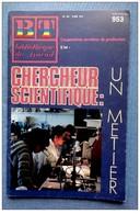 BT N°953 1984 -  CHERCHEUR SCIENTIFIQUE UN METIER - Books, Magazines, Comics