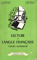 Lecture Et Langue Française Cours Superieur Lyonnet Et Besseige 1962 +++BE+++ PORT GRATUIT - Books, Magazines, Comics