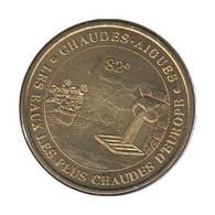 0048 - MEDAILLE TOURISTIQUE MONNAIE DE PARIS 15 - Chaudes Aigues - 2007 - 2007