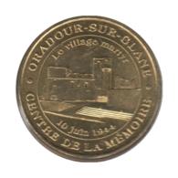 0309 - MEDAILLE TOURISTIQUE MONNAIE DE PARIS 87 - Village Martyr - 2016 - 2016