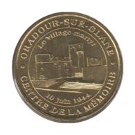 0311 - MEDAILLE TOURISTIQUE MONNAIE DE PARIS 87 - Village Martyr - 2016 - 2016