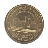 0314 - MEDAILLE TOURISTIQUE MONNAIE DE PARIS 87 - Village Martyr - 2016 - 2016