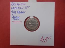 Léopold 1er. 1/4 FRANC ARGENT 1835 JOLIE QUALITE ! - 1831-1865: Léopold I