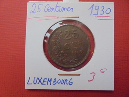 LUXEMBOURG 25 CENTIMES 1930 JOLIE QUALITE - Luxembourg