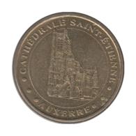 0318 - MEDAILLE TOURISTIQUE MONNAIE DE PARIS 89 - Cathédrale St Etienne - 2007 - Monnaie De Paris