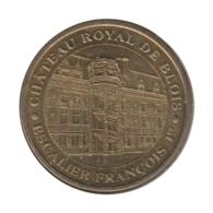 0150 - MEDAILLE TOURISTIQUE MONNAIE DE PARIS 41 - Château Royal De Blois - 2010 - Monnaie De Paris