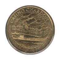 0200 - MEDAILLE TOURISTIQUE MONNAIE DE PARIS 63 - Casino Chardon - 2016 - 2016