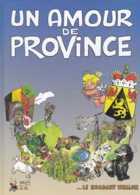 Belgique - Un Amour De Province - Le Brabant Wallon - Braine-l'Alleud Waterloo Etc - Malik Et W Tai 2005 - Cultuur