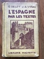 L'Espagne Par Les Textes - Gaspard Delpy Et Aurelio Viñas - Books, Magazines, Comics