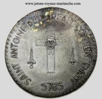 Franc-Maçonnerie. 5785 Loge.Saint Antoine Du Parfait Contentement 8.20 Gr 31 Mm.en Argent Sans Poinçon. INEDIT. - Royal / Of Nobility