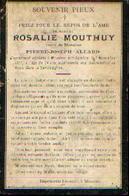 Souvenir Mortuaire MOUTHUY Rosalie (1837-1911) Vve ALLARD, P. Morte à MOUSTIER-SUR-SAMBRE - Images Religieuses