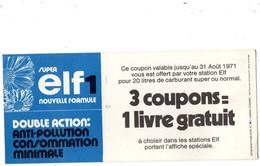 Coupon  ELF Nouvelle Formule - Double Action -  3 Coupons = 1 Livre Gratuit, à Choisir Dans Les Stations ELF.  1971 - Publicités