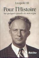 « Pour L'histoire Sur Quelques épisodes De Mon Règne » Léopold III – Ed. Racine Bxl (2001) - Biographie