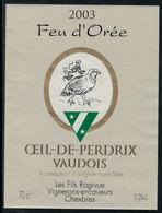 Rare // Etiquette De Vin // Oiseaux // Oeil De Perdrix Vaudois, Feu D'Orée,  Perdrix - Etiquettes