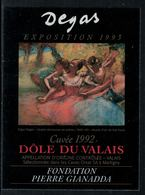 Rare // Etiquette De Vin // Art-Peintue // Dôle Du Valais, Fondation Gianadda, Degas - Art