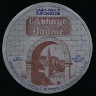 Etiquette Fromage L'Abbaye De Baume  St Paulin Surchoix  Fabriqué Dans La Meuse 55 - Fromage