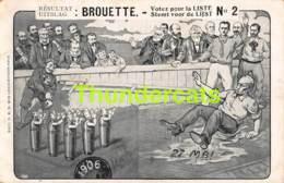 CPA ILLUSTRATEUR BROUETTE 27 MAI  1906 RESULTAT UITSLAG LISTE LIJST 2 POLITIQUE POLITIEK - Political Parties & Elections