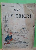 LE CRICRI - Gyp -Collection In Extenso (Illustrations Poulbot Et Edouard Bernard) - Aventure
