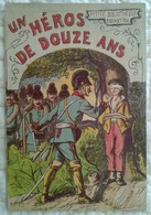 """ALBUM POUR ENFANT """" UN HEROS DE 12 ANS """" Guerre 1870 Illustrateur Militaria Belles Illustrations - Libri, Riviste, Fumetti"""