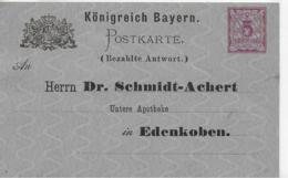 AK 0132  Königreich Bayern Postkarte 5 Pfennig ( Bezahlte Antwort ) An Dr. Schmidt-Achert In Edenkoben - Deutschland