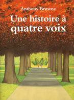 Une Histoire à Quatre Voix - Anthony Browne - Kaléidoscope - Books, Magazines, Comics