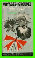 LIVRES - VOYAGES EN GROUPES EN FRANCE ET À L'ÉTRANGER ÉTÉ 1937 - WAGOND-LITS COOK - 24 PAGES - - Voyages