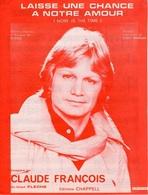 PARTITION CLAUDE FRANCOIS - LAISSE UNE CHANCE A NOTRE AMOUR - 1976 - ETAT LUXE COMME NEUVE - - Autres