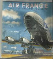 Air France , Sur Les Routes Du Ciel - Aviation Commerciale