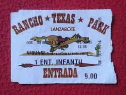 SPAIN TICKET DE ENTRADA BILLETE ENTRY ENTRANCE ENTRÉE LANZAROTE RANCHO TEXAS PARK CANARY ISLANDS ISLAS CANARIAS BILLETE - Tickets - Entradas