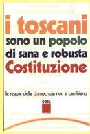 """Tematica - Sindacati - CGIL - I Toscani Sono Un Popolo Di Sana E Robusta """"Costituzione"""" - Not Used - Sindacati"""