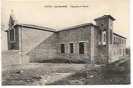 LE CARMEL DE CETTE - CHAPELLE ET CHOEUR ( N'existe Plus ) SETE - Sete (Cette)