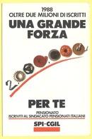 "Tematica - Sindacati - SPI-CGIL - 1988 Oltre 2 Milioni Di Iscritti, ""Una Grande Forza"" - Not Used - Sindacati"