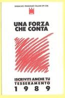 Tematica - Sindacati - SPI-CGIL - Tesseramento 1989 - Una Forza Che Conta - Iscriviti Anche Tu - Not Used - Sindacati
