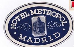 Etiquette De Bagage Valise Tag Valigia Hotel Metropol Madrid (Espagne)  état Neuf - Advertising